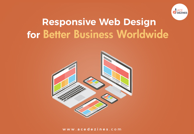 Responsive Web Design for Better Business Worldwide