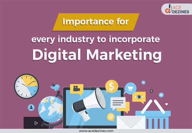 for every industry to why Digital Marketing
